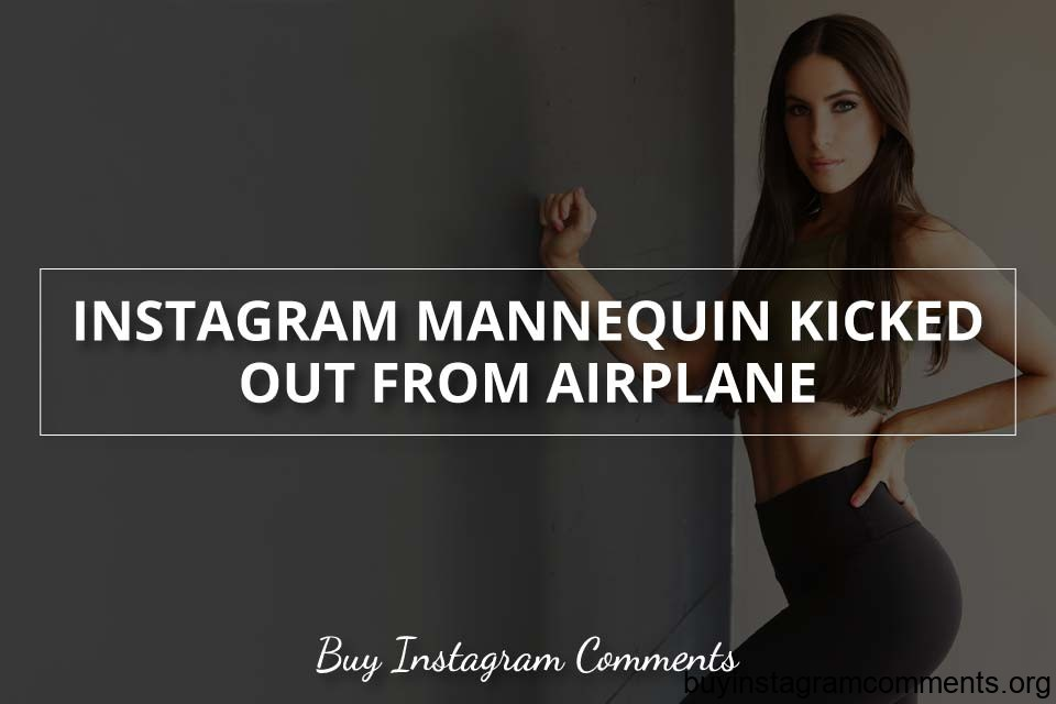 Instagram Mannequin Kicked Out From Airplane