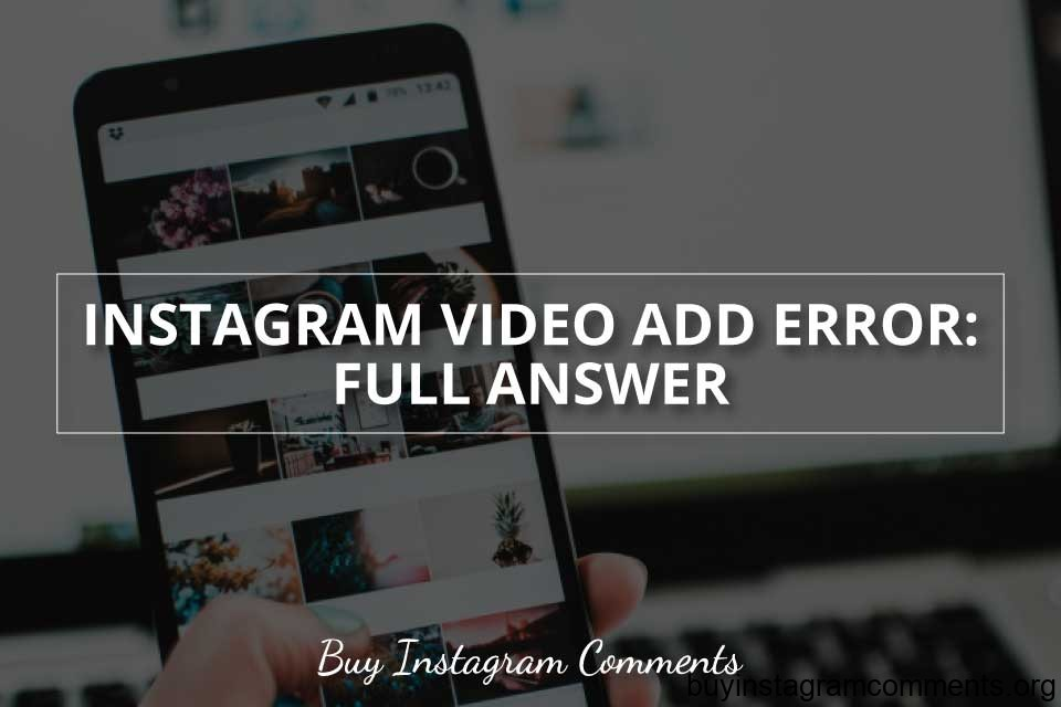 Instagram Video Add Error Full Answer