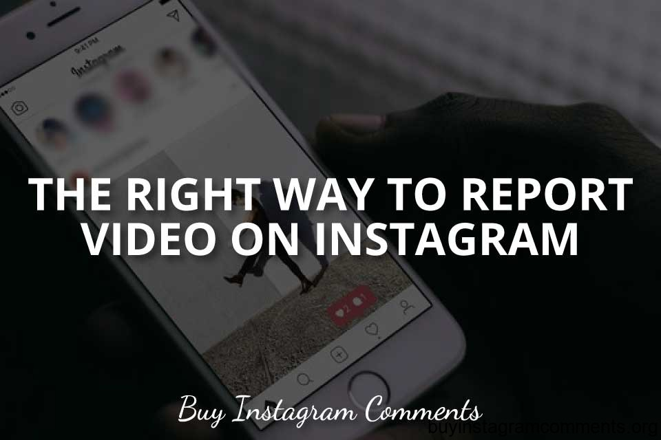 The Right Way to Report Video On Instagram