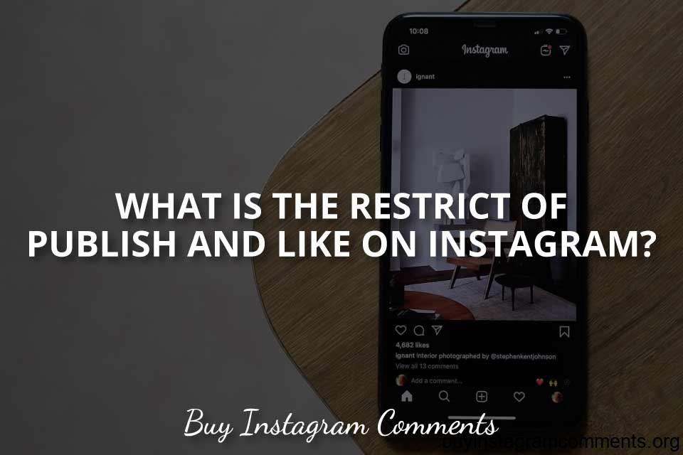 What is the Restrict Of Publish And Like On Instagram