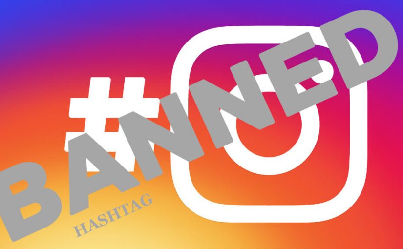 BANNED HASHTAGS ON INSTAGRAM
