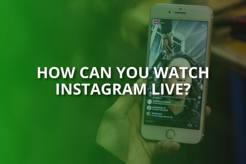 how can you watch instagram live