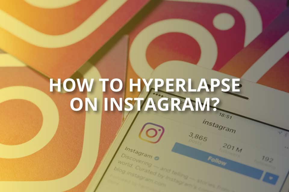 how to hyperlapse on instagram