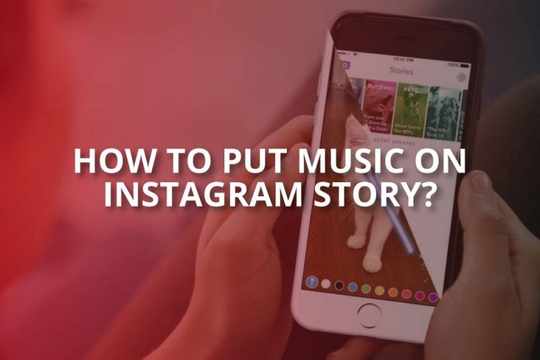 How to Put Music on Instagram Story? (2020 Guide)