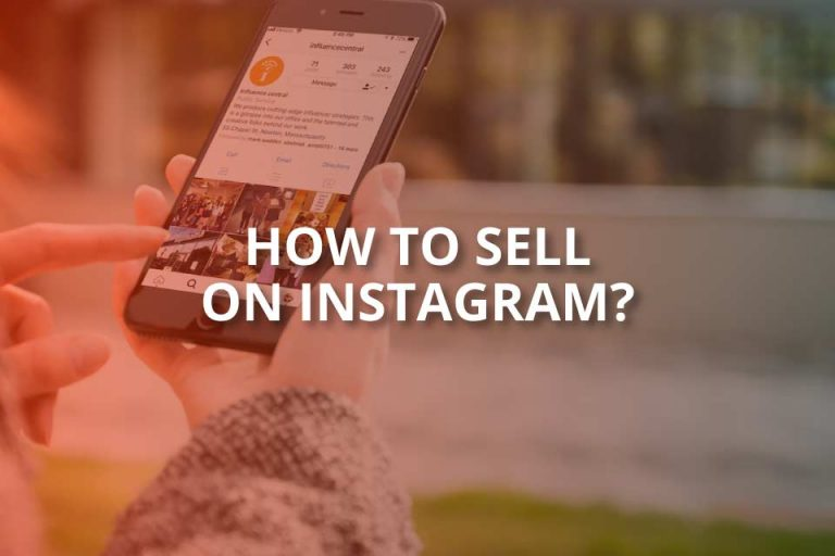 How to Sell on Instagram? (2020 Complete Guide)