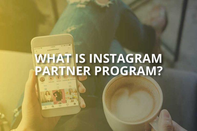 What Is Instagram Partner Program? (Partner Program Explained)